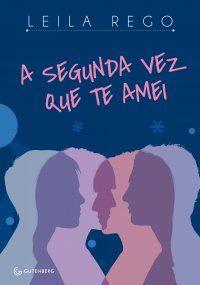 """Conheça """"A segunda vez que te amei"""" da @LeilaRego, lançamento da @gutenberg_ed http://fabricadosconvites.blogspot.com.br/2013/11/news-grupo-autentica.html"""