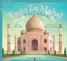 T is for Taj Mahal: An India Alphabet (Discover the World) by Varsha Bajaj,http://www.amazon.com/dp/1585365041/ref=cm_sw_r_pi_dp_NQ9vsb0DET1SWJMJ