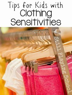 Tips for Kids with Sensory Clothing Sensitivities from Still Playing School