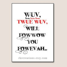 Wuv Twue Wuv  Princess Bride Valentine Card You by RKRcreations, $2.50 Lyn this one's for you ;)