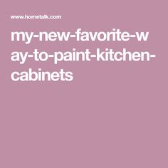 my-new-favorite-way-to-paint-kitchen-cabinets