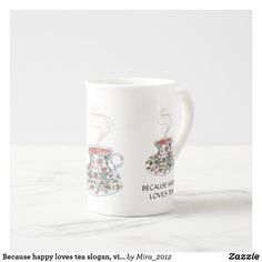 Shop Because happy loves tea slogan, vintage cup roses created by Personalize it with photos & text or purchase as is! Happy Tea, Happy Love, Vintage Cups, Vintage Tea, Tea Quotes, Extra Large Coffee Mugs, Gifts For An Artist, Great Housewarming Gifts, Porcelain Mugs