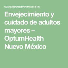Envejecimiento y cuidado de adultos mayores – OptumHealth Nuevo México