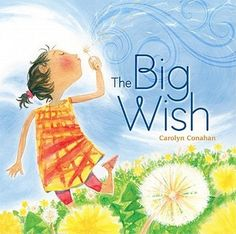"The Big Wish by Carolyn Conahan ""A yard full of dandelions, one small girl who believes in the power of a wish, and a world record, just waiting to be made! Letter Of The Week, Letter W, I Love Books, My Books, What Is The Secret, Dandelion Wish, Preschool Letters, Religious Education, Book Activities"