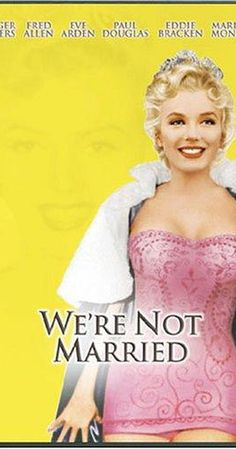 We're Not Married [1952] Comedy, Romance - Ginger Rogers, Marilyn Monroe, Eve Arden, Mitzi Gaynor, Zsa Zsa Gabor, Lee Marvin - Five married couples discover, to their shock, that they're not really married! The justice of the peace who presided over their nuptials didn't have a valid license. When they learn the news five years later, each couple must decide if they will remarry.