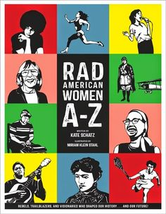 Read about a unique new alphabet book celebrating radical American women throughout history!