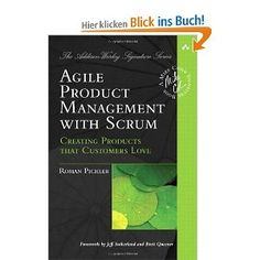 Agile Product Management with Scrum: Creating Products that Customers Love (Addison-Wesley Signature Series (Cohn)), a book by Roman Pichler Management Books, Business Management, Project Management, Agile Software Development, User Story, Story Of The World, Digital Strategy, Computer Technology, Writing Tips