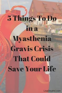 If you have this autoimmune disease, chances are you will experience a Myasthenia Gravis crisis at some point. These 5 things could save your life.