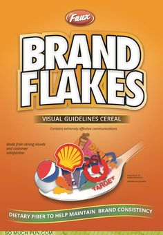 I couldn't resist this.    It also prompted me to write a short post on 'branding' you can read it here: http://barefootbusinessman.net/2012/12/faux-brand-flakes/