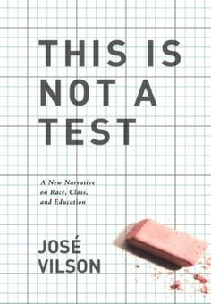 """What I Love About José Vilson's """"This Is Not a Test"""" 