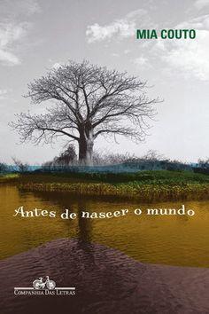 No post de hoje uma seleção com 10 livros de Mia Couto, escritor moçambicano que se tornou um dos principais nomes da literatura em língua portuguesa, laureado por importantes prêmios, como o Camões, em 2013. Confira a lista