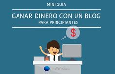 mini-guia-ganar-dinero-con-un-blog,-para-principiantes