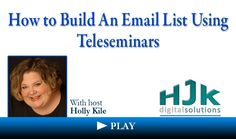 Holly Kile: How to Build An Email List Using Teleseminars