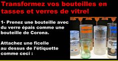 Transformez vos bouteilles en tasses et verres de vitre!