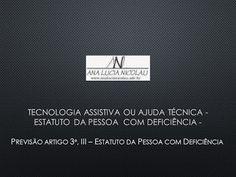 Ana Lucia Nicolau - Advogada: Tecnologia Assistiva ou Ajuda Técnica - Estatuto da Pessoa com Deficiência