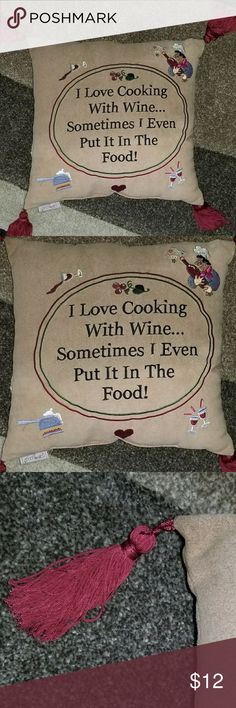 """🍷Cooking w/ Wine🍷 Throw Pillow """"I LOVE COOKING WITH WINE... SOMETIMES I EVEN PUT IT IN MY FOOD"""" throw pillow. Tan, suede about 12x12 inches. Has maroon tassles on all 4 corners. All pictures and words are embroidered.   Home decor, decoration, plush, wino, chef, wine glass, burgundy, cranberry, light brown, heart, grapes, cheers Accessories"""