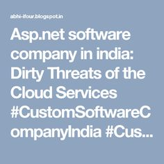 Asp.net software company in india: Dirty Threats of the Cloud Services #CustomSoftwareCompanyIndia #CustomSoftwareDevelopmentCompanyIndia #SoftwareConsultancyIndia