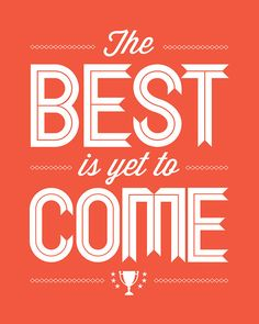 Art  Print The Best Is Yet To Come Tangerine Orange by Inspireuart, $15.00