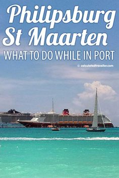 One Day in Philipsburg St Maarten – What to do in port when travelling via cruise ship