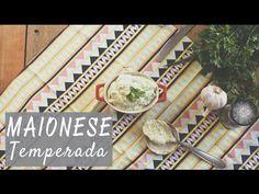 Maionese Temperada #NaCozinha | por Isa Ribeiro - Na nossa vida