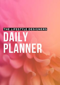 The Lifestyle Designers Daily Planner