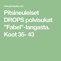 "Pitsineuleiset DROPS polvisukat ""Fabel""-langasta. Koot 35- 43"