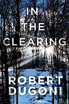 In the Clearing (The Tracy Crosswhite Series Book 3) by [Dugoni, Robert]