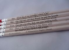 Book Quote Pencils from Midsummer Night's Dream. We have the Peter Pan set of these and he loves them. I think I'll get these for him after his performance as Oberon! (p.s. Harry Potter fans, they have those too! And Pooh... and... and...)