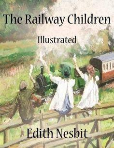 The Railway Children: Illustrated by Edith Nesbit