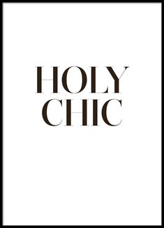 Holy chic, black and white poster. Holy chic, black and white poster. Holy chic, black and white pos