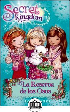 La Reserva De Los Osos (Secret Kingdom) de Rosie Banks ✿ Libros infantiles y juveniles - (De 6 a 9 años) ✿