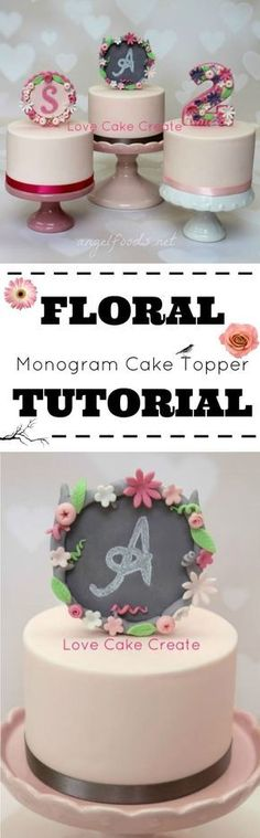 Floral Monogram Cake Topper Tutorial by Love Cake Create (Creative Baking People) Letter Cake Toppers, Monogram Cake Toppers, Cupcakes, Cupcake Cakes, Mini Cakes, Cake Decorating Techniques, Cake Decorating Tutorials, Decorating Cakes, Fondant Toppers