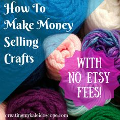 How To Make Money Selling Crafts - With No Etsy Fees! My new hobby is crochet; I started with a baby blanket and have been hooked ever since.  I've been working on a variety of gifts lately, but the thought has occurred to me that crochet could become my next side hustle . . . I've been pondering, however, how to maximize my profit while getting the exposure necessary to sell the items.