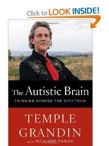The Autistic Brain: Thinking Across the Spectrum: Temple Grandin, Richard Panek: 9780547636450: Amazon.com: Books