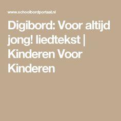 Digibord: Voor altijd jong! liedtekst | Kinderen Voor Kinderen