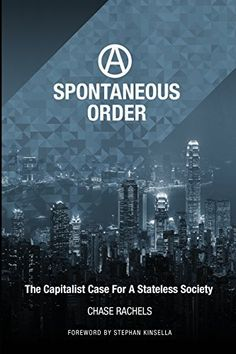 A Spontaneous Order: The Capitalist Case For A Stateless Society, http://www.amazon.com/dp/1512117277/ref=cm_sw_r_pi_awdm_jg8Fvb1TW93X5