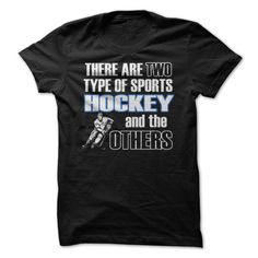 There Are Two Types Of Sports Hockey And The Others Check more at http://hockeyteeshirt.com/2016/12/28/there-are-two-types-of-sports-hockey-and-the-others/