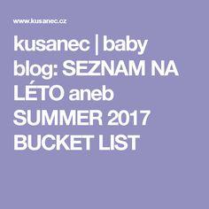 kusanec | baby blog: SEZNAM NA LÉTO aneb SUMMER 2017 BUCKET LIST