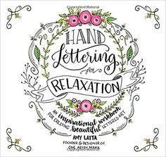 Amazon.com: Hand Lettering for Relaxation: An Inspirational Workbook for Creating Beautiful Lettered Art (9781624143854): Amy Latta: Books