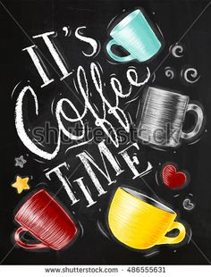Poster with cups of coffee lettering its coffee time drawing on chalkboard…