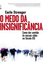 """""""O Medo da Insignificância - Como dar sentido às nossas vidas no Século XXI"""". Comecei a ler ontem, é fantástico como o autor consegue tratar o tema. Não consigo largar o livro."""