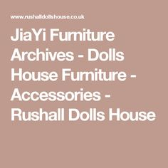 JiaYi Furniture Archives   Dolls House Furniture   Accessories   Rushall Dolls  House