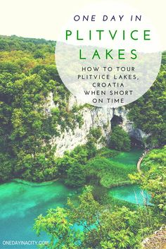 One Day in Plitvice Lakes, Croatia: How to best tour Plitvice Lakes when short on time.