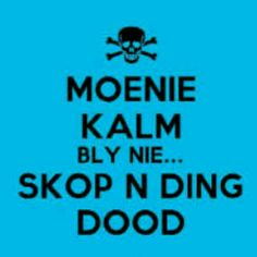 Skop n ding! Afrikaanse Quotes, Good Morning Quotes, Keep Calm, South Africa, Humor, Funny, Shirt Ideas, Van, Night