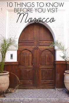 10 THINGS TO KNOW BEFORE YOU GO TO MOROCCO