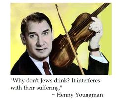 Henny Youngman on Drinking and Jewish Suffering