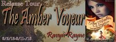 A Good Book Can Change Your View For Life: THE AMBER VOYEUR By Ravyn Rayne