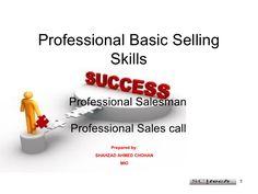 Professional basic selling skills by shehzad Chohan via slideshare Selling Skills, Presentation, Success, Personal Care, Self Care, Personal Hygiene
