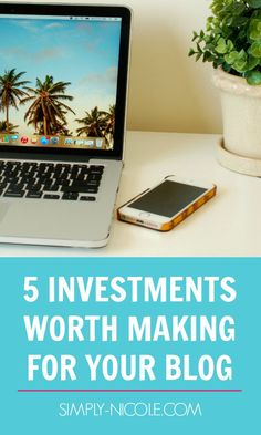 5 Investments Worth Making For Your Blog