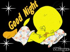Pictures That Say Good Night Cute Good Night, Have A Great Night, Good Night Sweet Dreams, Good Night Image, Good Night Quotes, Good Morning Good Night, Good Night Greetings, Good Night Wishes, Tweety Bird Quotes